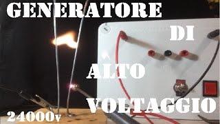 Fai Da Te - Come costruire un generatore di alto voltaggio (24000v 50/200mA)