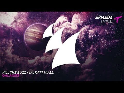 Kill The Buzz feat. Katt Niall - Galaxies