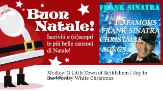 Frank Sinatra - Medley: O Little Town of Bethlehem / Joy to the World / White Christmas