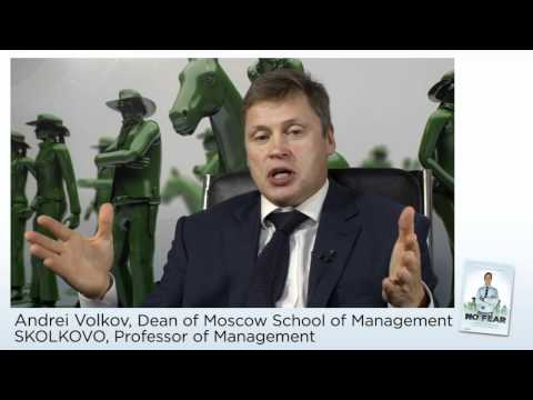 NO FEAR Executive Interview: Andrei Volkov, Dean of Moscow School of Management SKOLKOVO