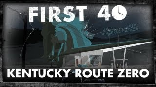 First 40 - Kentucky Route Zero (Gameplay)