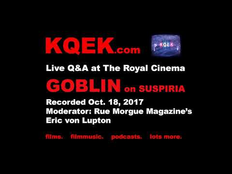 KQEK.com Podcast featuring edited Goblin Q&A on Suspiria, at the Royal Cinema, Oct. 18, 2017