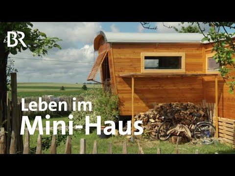 Leben in kleinen Häusern: Weniger ist mehr  Zwischen Spessart und Karwendel  BR