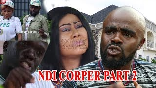 NDI CORPER PART 2 | 2018 Nollywood movies | starring chief imo sister maggi - Chief Imo Comedy