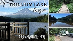 Trillium Lake Campground ~ Oregon ~ A Campground Fav!