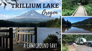 Trillium Lake Campground ~ Oregon ~ A Campground Fav!