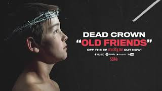 Dead Crown - Old Friends (Official Audio Stream)