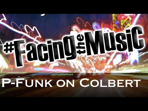 P-Funk on Colbert - Facing the Music Podcast