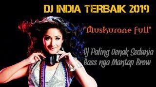 Download lagu DJ India terbaik 2019 DJ muskurane full DJ paling enak sedunia bass nya mantap brow MP3