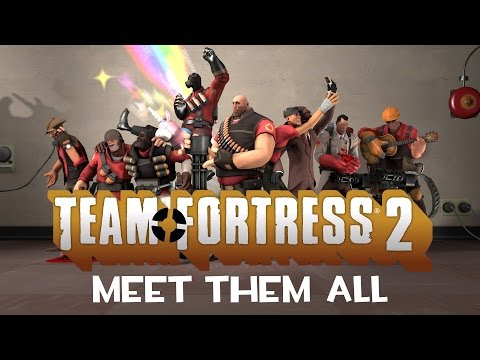 Team Fortress 2 - Meet Them All