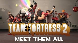 Team Fortress 2  - Meet Them All (2007-2012) [1080p](A collection of all of Valve's