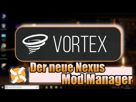 Vortex Mod Manager Tutorial ✔️ | Der Neue Nexus Mod Manager | Deutsch 2019