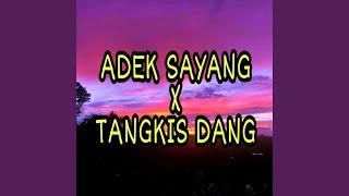 Adek Sayang X Tangkis Dang (Remix)