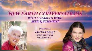 New Earth Conversations with Tantra Maat