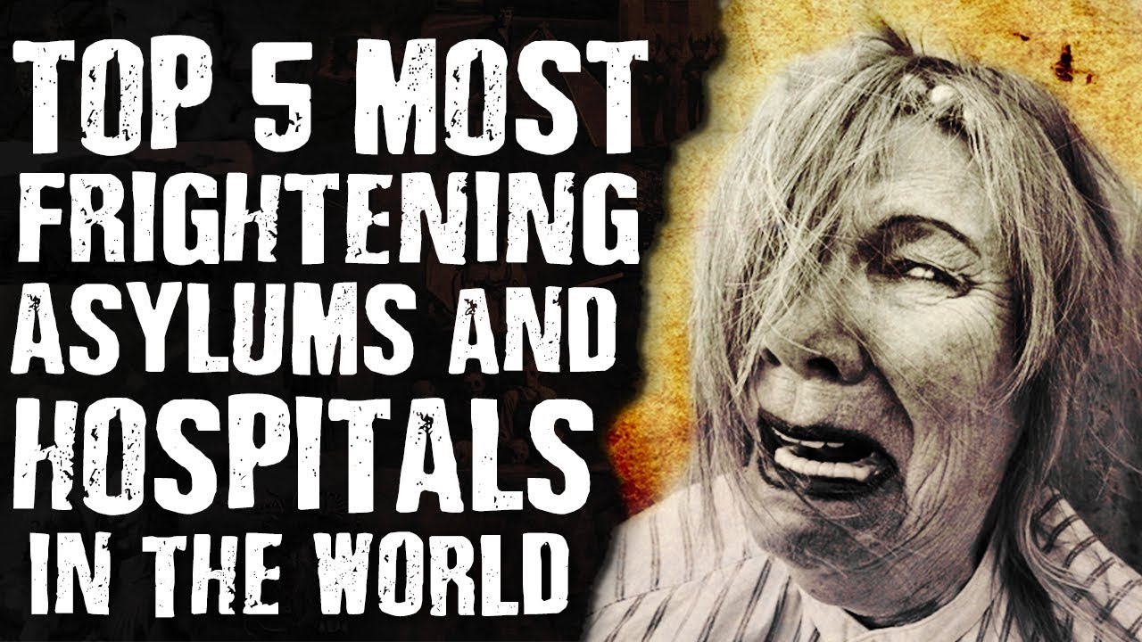 Top 5 Most Frightening ASYLUMS & HOSPITALS in the World