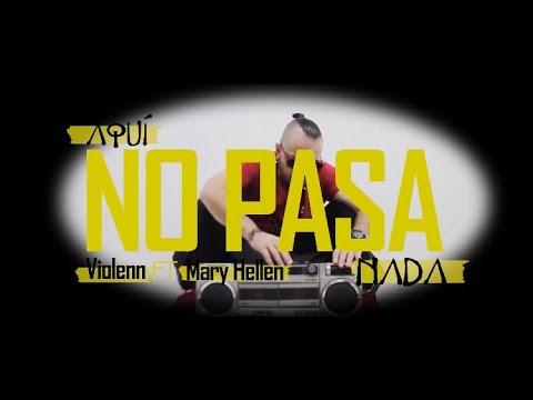 DOWNLOAD: VIOLENN & @Mary Hellen – AQUÍ NO PASA NADA (Official Video) Mp4 song