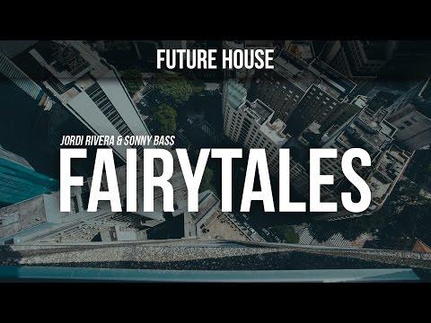 Jordi Rivera & Sonny Bass • Fairytales