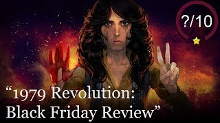 1979 Revolution: Black Friday Review [PS4, Switch, Xbox One, & PC]