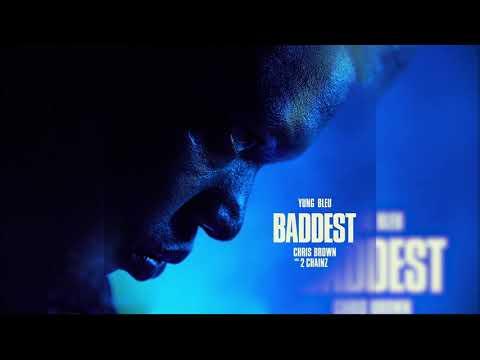 Yung Bleu – Baddest (with Chris Brown & 2 Chainz) (CLEAN)