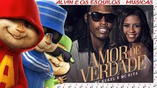 Baixar MC Kekel e MC Rita - Amor de Verdade - Alvin e os Esquilos