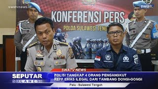ANGKUT 39 KARUNG REFF EMAS TAMBANG ILEGAL DONGI-DONGI, 4 ORANG PELAKU DITANGKAP POLISI