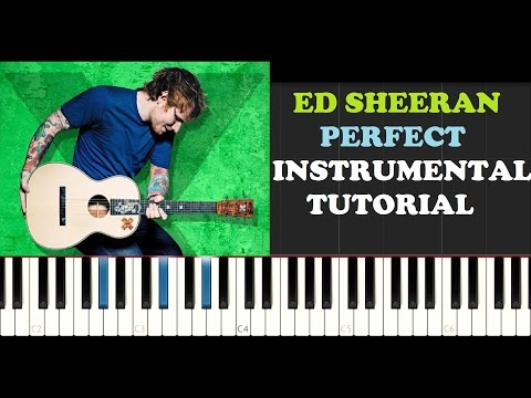 Ed Sheeran - Perfect (INSTRUMENTAL Piano Tutorial)