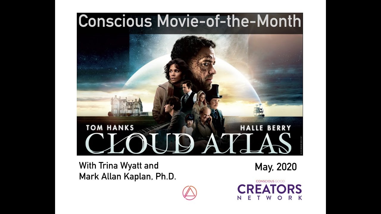 """Download """"Cloud Atlas - A Conscious Movie-of-the-Month Live Discussion (May 2020)"""