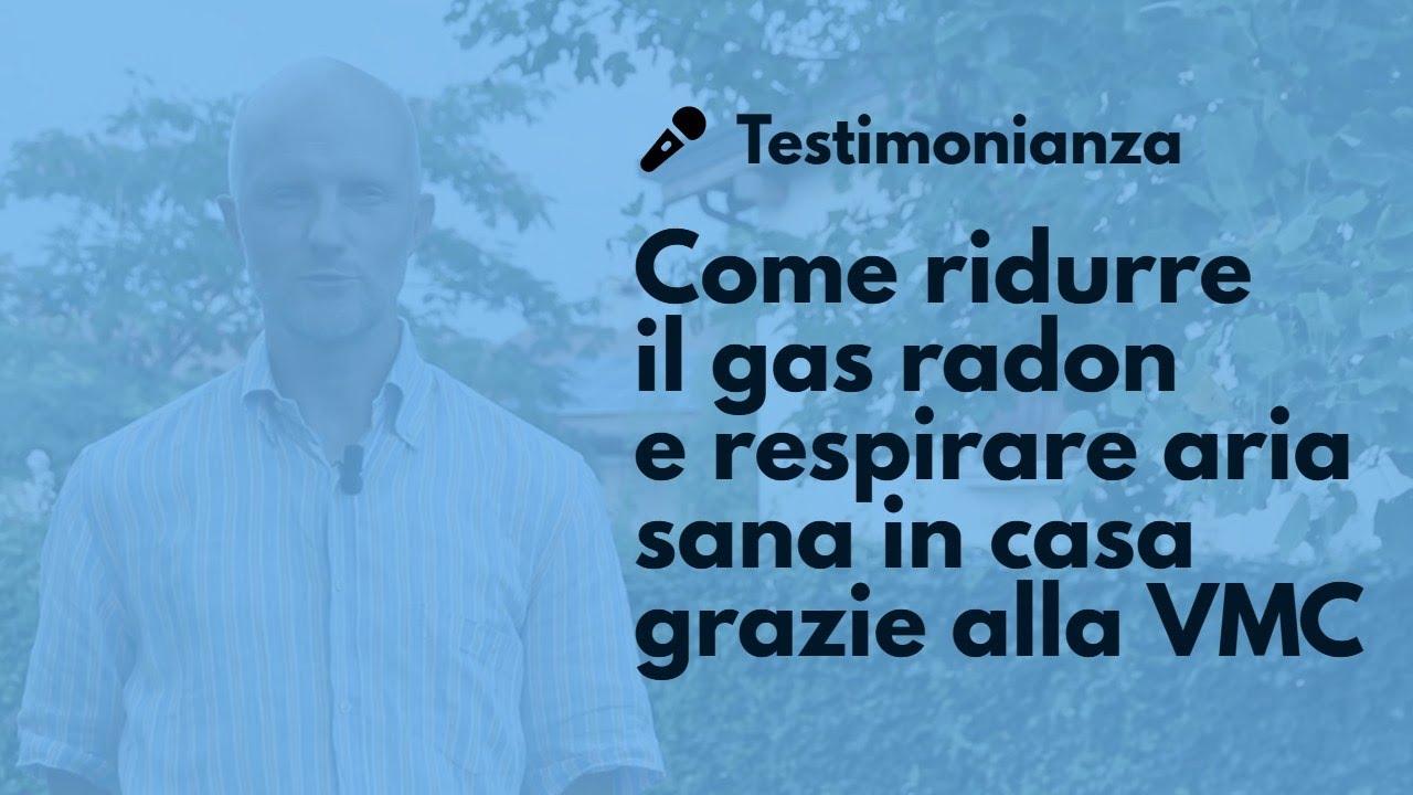 TESTIMONIANZA Come ridurre il gas radon e respirare aria ...