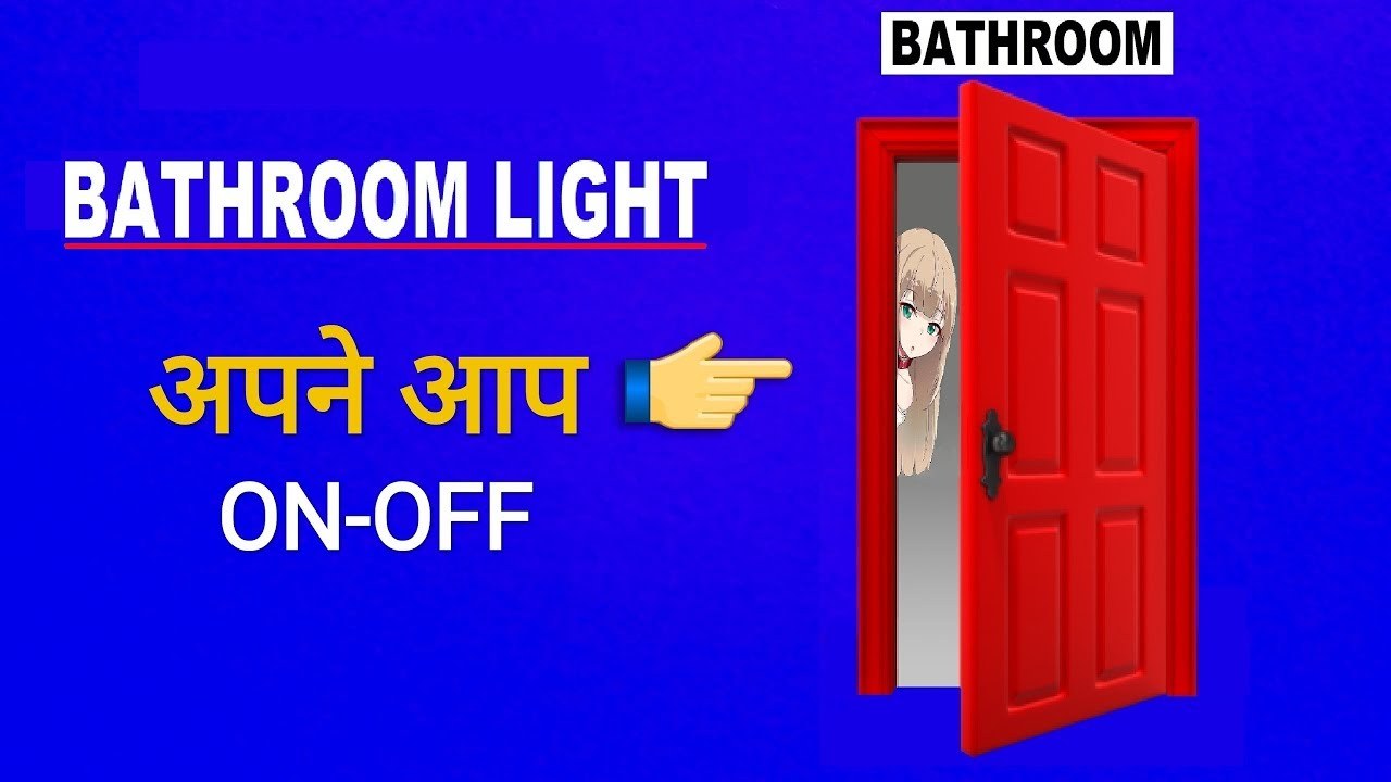 Bathroom Light Automatic Switch On Off How To Make