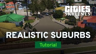 Creating Realistic Suburbs with two dollars twenty | Modded Tutorial | Cities: Skylines