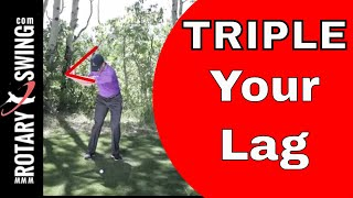 TRIPLE Your Golf Swing Lag Drill