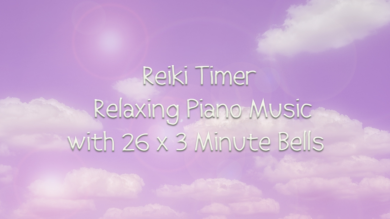 Reiki 3 Minute Timer with Relaxing Piano Music - 26 Positions ...