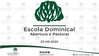 Abertura Escola Dominical // Pastoral //  23-08-2020 às 09h30.