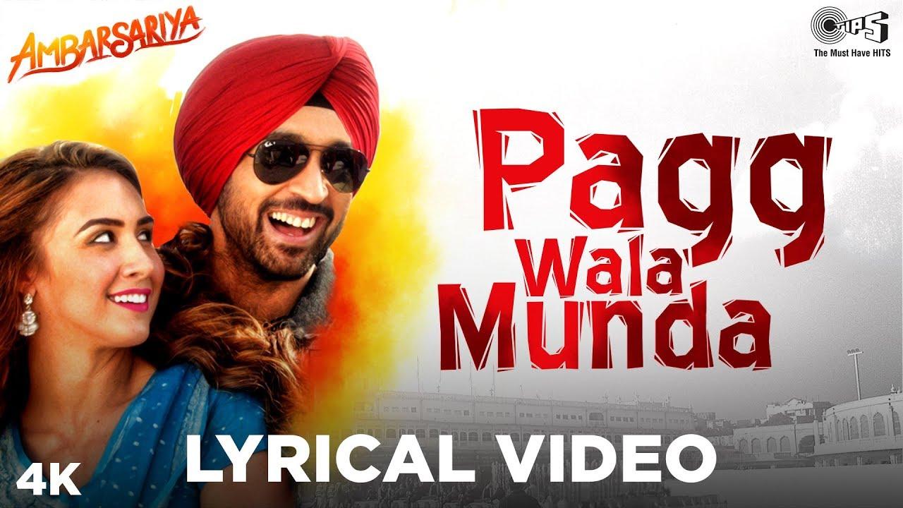 Pagg Wala Munda Lyrical - Ambarsariya | Diljit Dosanjh, Lauren Gottlieb | Punjabi Hits
