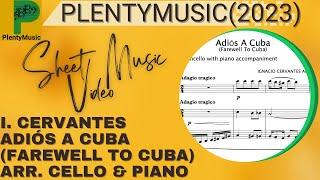 Cervantes I.   Adiós A Cuba (Farewell to Cuba) arranged violoncello and piano