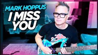 Mark Hoppus performs I Miss You (blink-182) - NEW BASS!