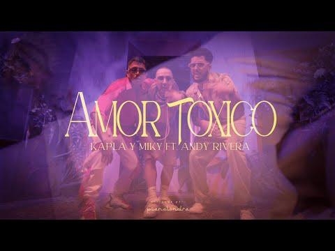 Смотреть клип Kapla Y Miky, Andy Rivera - Amor Toxico