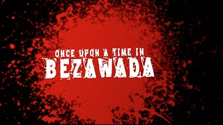 Once Upon A Time In Bezawada Short Film Trailer - By RAK Pictures