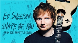 """Shape of You - Ed Sheeran (Punk Goes Pop Style Cover) """"Post-Hardcore"""""""