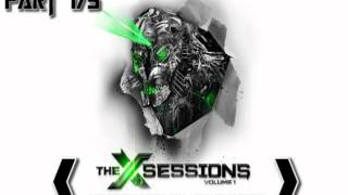 Excision: X-Sessions vol.1  (Part 1/5)