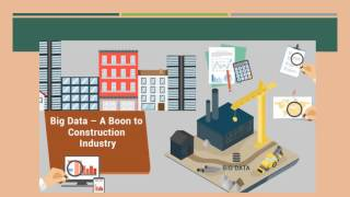 Big Data Analytics and Construction Industry