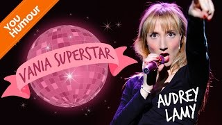 AUDREY LAMY - Vania superstar !