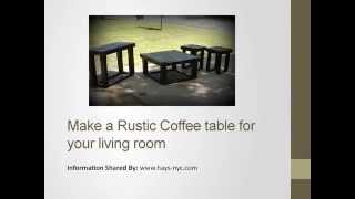 Make A Rustic Coffee Table For Your Living