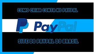 Como criar conta no Paypal sem cartao de credito PELO SITE BRASILEIRO