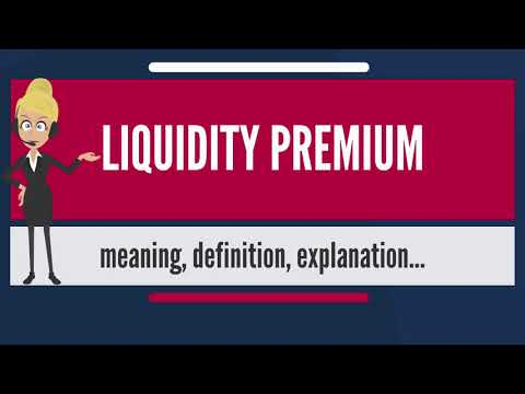What is LIQUIDITY PREMIUM? What does LIQUIDITY PREMIUM mean? LIQUIDITY PREMIUM meaning & explanation