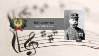 The Liberty Bell March - John Philip Sousa