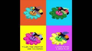 Tyler, The Creator - See You Again (Louis Futon & GRiZ Flip)