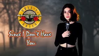 Since I Don't Have You (Guns N' Roses version); By Shut Up & Kiss Me!