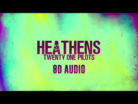 Heathens - Twenty One Pilots  8D   from Suicide Squad  Dawn of