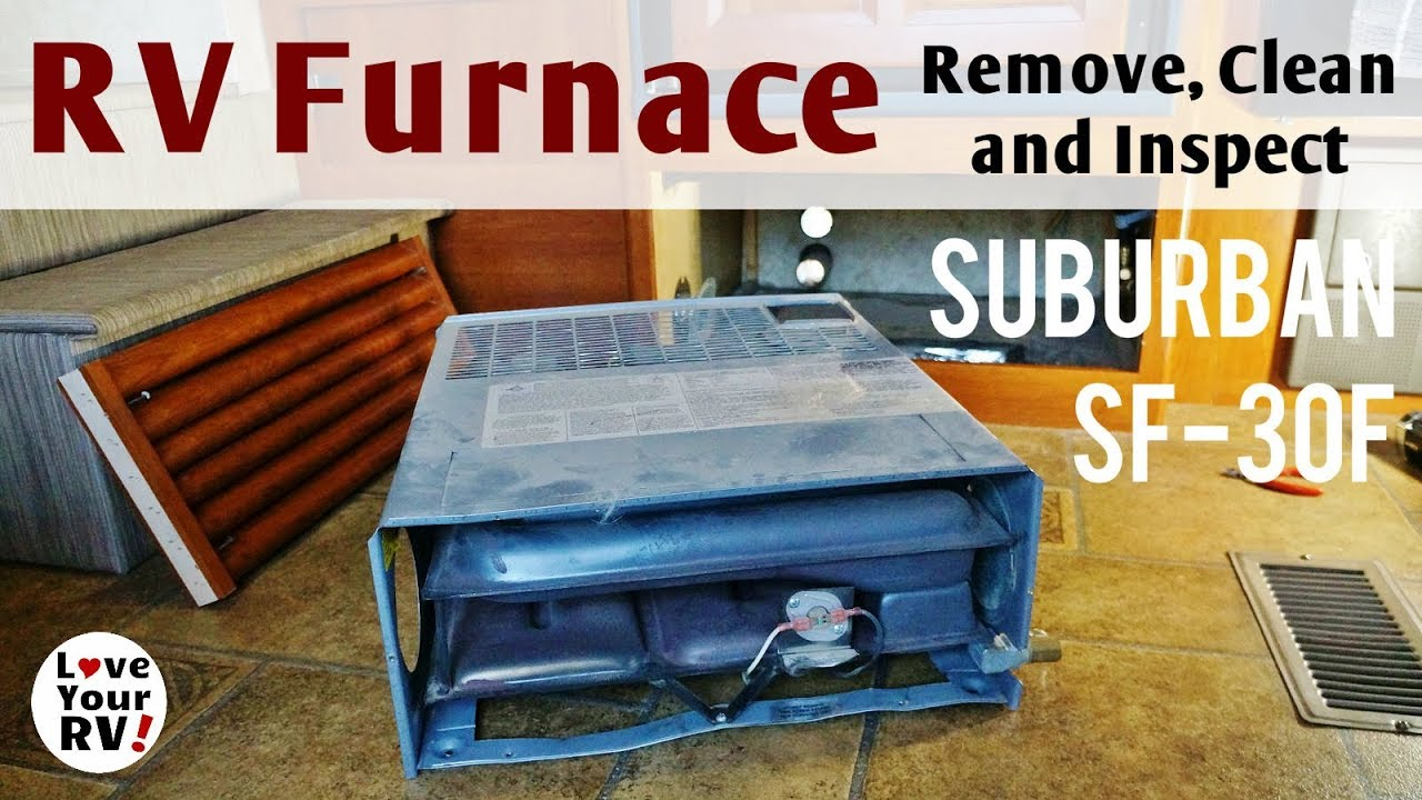 medium resolution of removing cleaning and inspecting our rv furnace